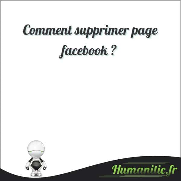 Comment supprimer page facebook ?